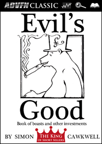 Evil's Good: Book of Boasts and Other Investments by Simon Cawkwell