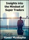 Insights into the Mindset of Super Traders by Azeez Mustapha
