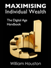 Maximising Individual Wealth by William Houston