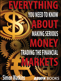 Everything You Need To Know About Making Serious Money Trading The Financial Markets by Simon Watkins