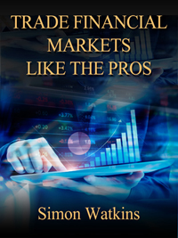 Trade Financial Markets Like The Pros by Simon Watkins